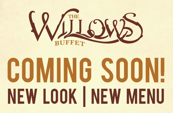 Willow's Buffet Is Getting A New Look