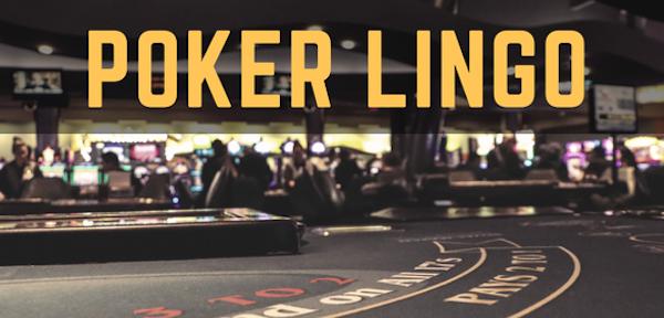 Casino Lingo 101 – The Riverwind Poker Room
